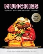 MUNCHIES - Late-Night Meals from the World's Best Chefs ebook by JJ Goode, Helen Hollyman, Editors of MUNCHIES
