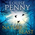 The Nature of the Beast audiobook by Louise Penny