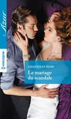 Le mariage du scandale ebook by Chantelle Shaw