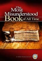 The Most Misunderstood Book of All Time ebook by Yahweh's Restoration Ministry