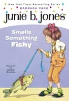 Junie B. Jones #12: Junie B. Jones Smells Something Fishy ebook by Barbara Park,Denise Brunkus