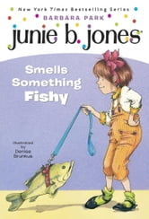 Junie B. Jones #12: Junie B. Jones Smells Something Fishy ebook by Barbara Park