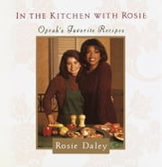 In the Kitchen with Rosie ebook by Rosie Daley