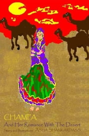 Champa And Her Romance With The Desert ebook by Asha Shankardass
