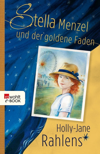 Stella Menzel und der goldene Faden ebook by Holly-Jane Rahlens