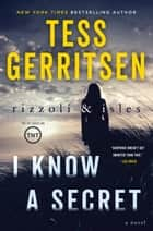 I Know a Secret: A Rizzoli & Isles Novel ebook by Tess Gerritsen
