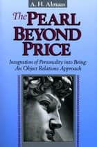 The Pearl Beyond Price ebook by A. H. Almaas