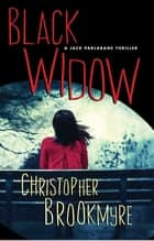 Black Widow - A Jack Parlabane Thriller ebook by Christopher Brookmyre