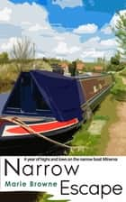Narrow Escape - The Narrow Boat Books ebook by Marie Browne