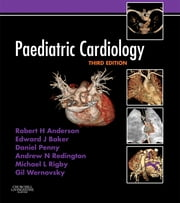 Paediatric Cardiology - Expert Consult - Online and Print ebook by Robert H. Anderson,Edward J. Baker,Andrew Redington,Michael L. Rigby,Daniel Penny,Gil Wernovsky