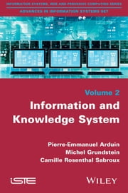 Information and Knowledge Systems ebook by Pierre-Emmanuel Arduin,Camille Rosenthal-Sabroux,Michel  Grundstein