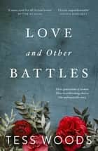 Love And Other Battles ebook by Tess Woods