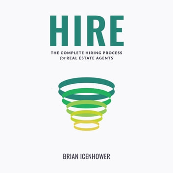 HIRE : The Complete Hiring Process for Real Estate Agents