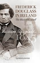 Frederick Douglass in Ireland ebook by Laurence Fenton