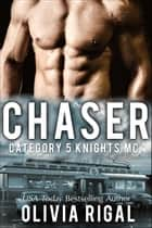 Chaser ebook by Olivia Rigal