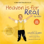 Heaven is for Real for Kids - A Little Boy's Astounding Story of His Trip to Heaven and Back ebook by Todd Burpo, Sonja Burpo