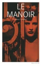 Le manoir ebook by Emma Cavalier