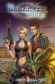 The Galactic Mage - Book 1 ebook by John Daulton