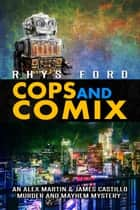 Cops and Comix ebook by Rhys Ford