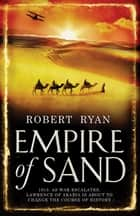 Empire of Sand ebook by Robert Ryan