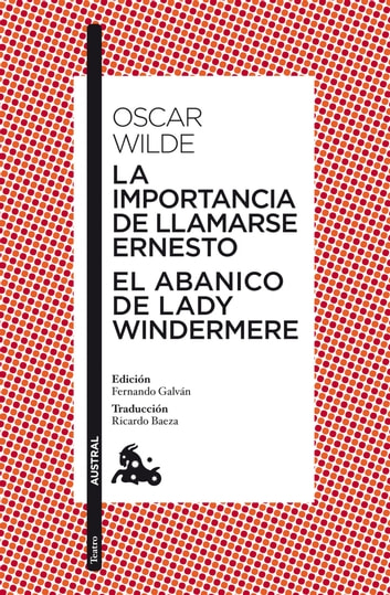 La importancia de llamarse Ernesto / El abanico de lady Windermere ebook by Oscar Wilde