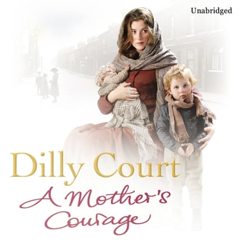 A Mother's Courage audiobook by Dilly Court