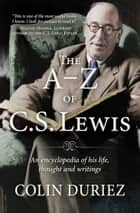 The A-Z of C S Lewis ebook by Colin Duriez