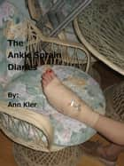 The Ankle Sprain Diaries ebook by Ann Kler