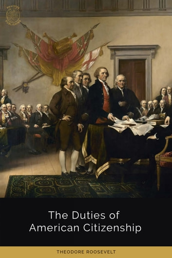 The Duties of American Citizenship ebook by Theodore Roosevelt