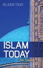 Islam Today - An Introduction ebook by Professor Ron Geaves