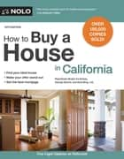 How to Buy a House in California ebook by Real Estate Broker Ira Serkes,Real Estate Broker George Devine,Ilona Bray, Attorney