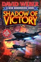 Shadow of Victory ebook by David Weber