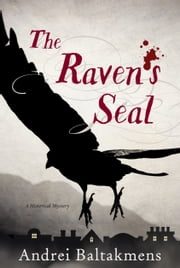 The Raven's Seal - A Historical Mystery ebook by Andrei Baltakmens