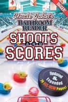 Uncle John's Bathroom Reader Shoots and Scores Updated & Expanded ekitaplar by Bathroom Readers' Institute