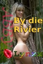 By die Rivier ebook by Abby Lynx