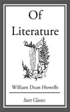 Of Literature ebook by William Dean Howells