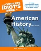 The Complete Idiot's Guide to American History, 5th Edition ebook by Alan Axelrod PhD