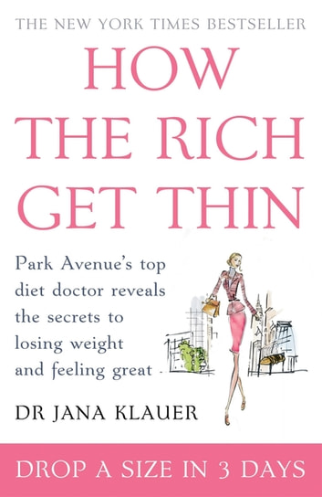 How the Rich Get Thin ebook by Dr Jana Klauer