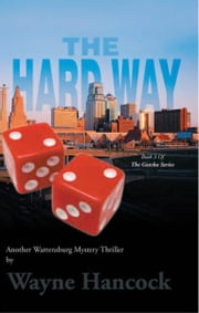 The Hard Way - Book 3 Of The Gotcha Series ebook by Wayne Hancock