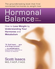 Hormonal Balance: How to Lose Weight by Understanding Your Hormones and Metabolism ebook by Scott Isaacs, MD, FACP, FACE