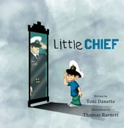 Little Chief ebook by Toni Danette