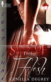 Sins of the Flesh ebook by Genella DeGrey