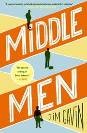 Middle Men - Stories ebook by Jim Gavin