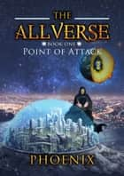 Point of Attack ebook by Phoenix