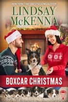 Boxcar Christmas - Delos Series, Book 8 ebook by Lindsay McKenna