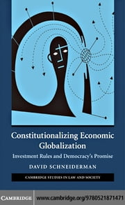 Constitutionalizing Economic Globalization ebook by Schneiderman,David