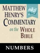 Matthew Henry's Commentary on the Whole Bible-Book of Numbers ebook by Matthew Henry
