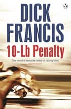 10-Lb Penalty ebook by Dick Francis