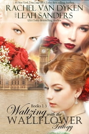 Waltzing with the Wallflower Trilogy ebook by Leah Sanders,Rachel Van Dyken