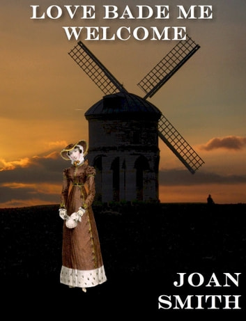 Love Bade Me Welcome ebook by Joan Smith